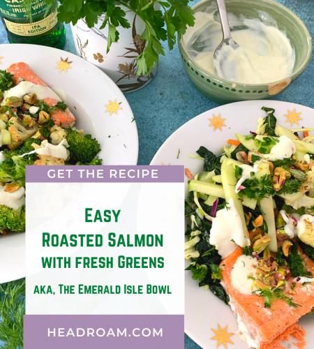 Easy Roasted Salmon with Fresh Greens, aka the Emerald Isle Bowl