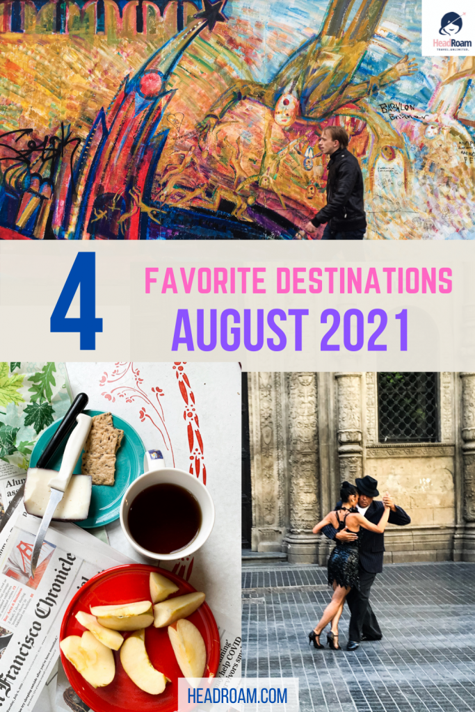 August 2021 Destinations include Berlin represented by a colorful mural, San Francisco represented by a snack and Buenos Aires represented by tango dancers